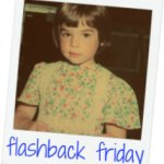 Flashback Friday – My Birthday