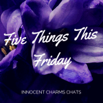 Five Things This Friday