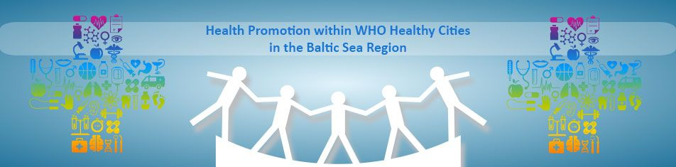 Health-Promotion within WHO healthy cities in the Baltic Sea Region