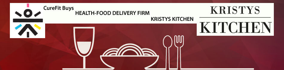 CureFit Buys health-food delivery firm Kristys Kitchen