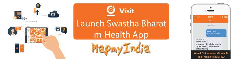 VISIT launch swastha bharat m-health app: MapmyIndia