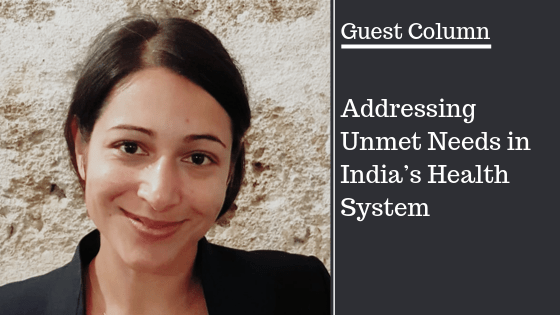 Guest Column - Addressing Unmet Needs in India's Health System
