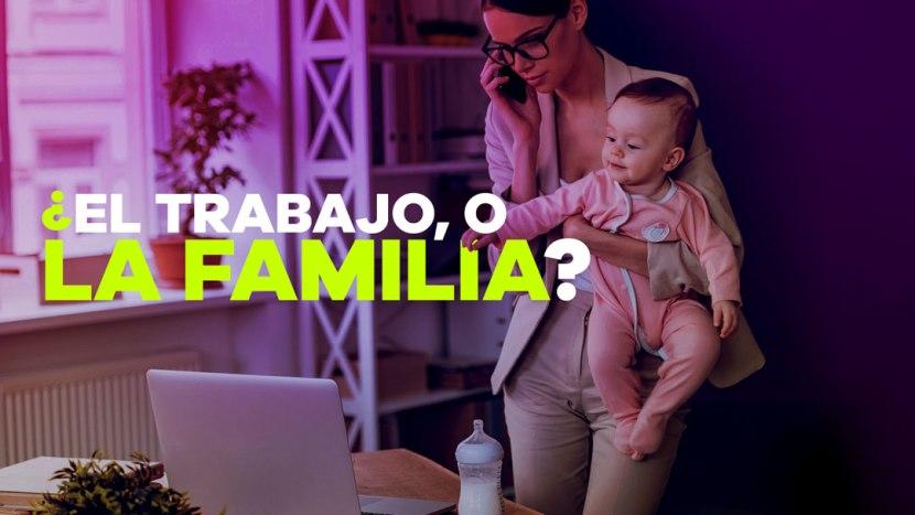 Fondo Portada de Entradas 016 - ¿EL TRABAJO O LA FAMILIA?