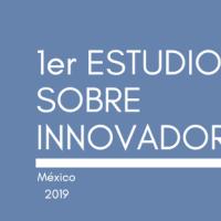 1er Estudio sobre Innovadores en México