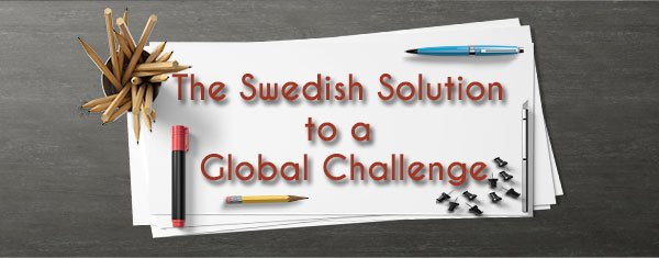 The Swedish solution to a global challenge