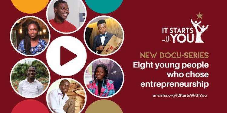 Anzisha Prize launches mini-documentaries to educate students about  entrepreneurship - Innovation Village
