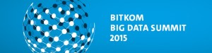 BITKOM Big Data Summit 2015 in Hanau