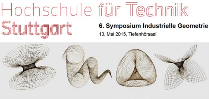HFT Stuttgart: 6. Symposium Industrielle Geometrie 2015