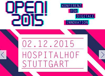OPEN! 2015 in Stuttgart - Konferenz für Digitale Innovation