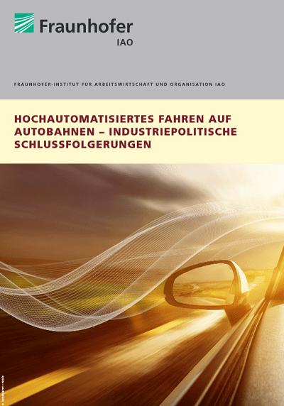 Hochautomatisiertes Fahren auf Autobahnen: Fraunhofer-Studie im Auftrag des BMWi