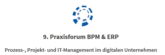 9. Praxisforum BPM & ERP 2016 am 21.6.2016