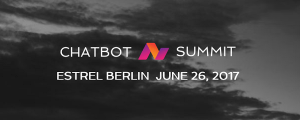 Chatbot Summit 2017 in Berlin