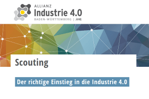 Industrie 4.0-Scouting als Einstieg in die Digitale Transformation