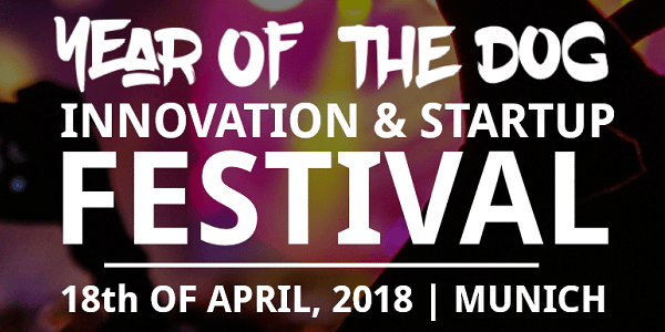 Year of the Dog - Innovation & Startup Festival am 18.4.2018 in München (Sonderkonditionen)