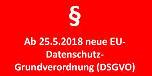 Neue EU-DSGVO ab 25.5.2018