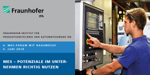 MES Forum 2018 am Fraunhofer IPA in Stuttgart