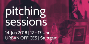 The Pitching Sessions - Ideen am 14.6. in Stuttgart vor Investoren präsentieren