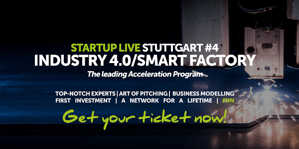 Startup Live Stuttgart #4: Industrie 4.0 und Smart Factory am 15. + 16. Juni 2018