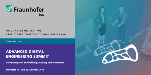 Advanced Digital Engineering Summit 2018 am Fraunhofer IAO in Stuttgart