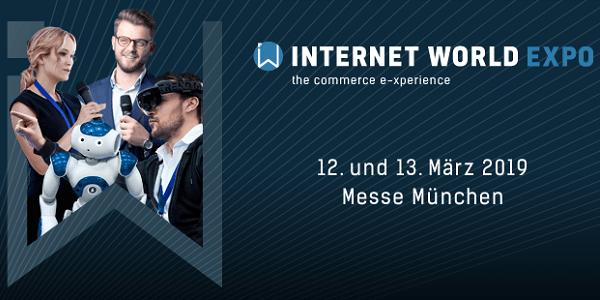 Internet World EXPO 2019 am 12.+13.3. in München - Freikarten und ermäßigte Spezial-Tickets