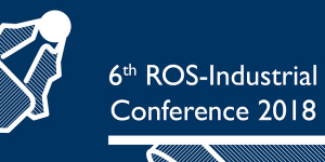 6th ROS-Industrial Conference 2018 in Stuttgart