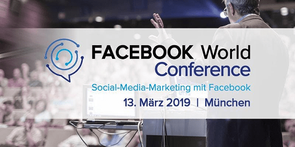 FACEBOOK World Conference 2019 am 13.3. in München (Sonderkonditionen)