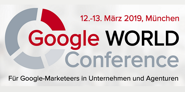 Google WORLD Conference 2019: All about SEO / SEA bei Google und YouTube (Leserrabatt)