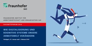 Zukunftsforum 2019 des Fraunhofer IAO - Digitalisierung und KI