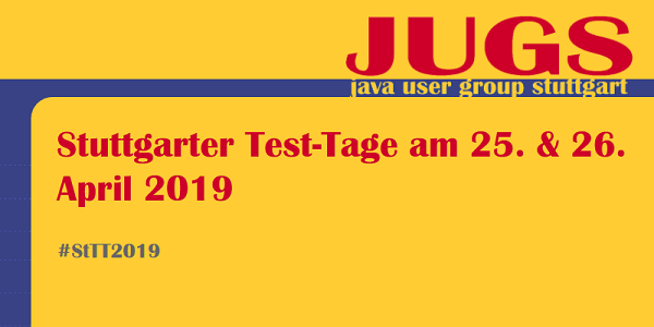 Stuttgarter Test-Tage am 25. & 26. April 2019 - Save-the-Date und Call-for-Papers #StTT2019