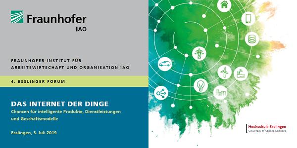 4. Esslinger Forum Internet der Dinge am 3.7.2019 - u.a. mit Festo, KSB, Elabo und Fraunhofer IAO
