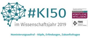 #KI50 - Nominierungsaufruf – Köpfe, Erfindungen, Zukunftsfragen