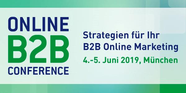 Online B2B Conference 2019 am 4.+5.6. in München - Leserrabatt und Early Bird bis 9.4.
