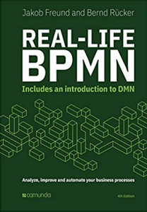 Real-Life BPMN with introduction to DMN (4th edition)