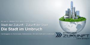 Stadt der Zukunft - Zukunft der Stadt: Smart City Kongress in Stuttgart