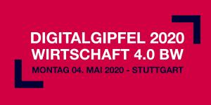 Digitalgipfel 2020 – Wirtschaft 4.0 BW