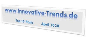 Top 10 Posts im April 2020 auf Innovative Trends