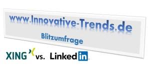 Blitzumfrage: XING vs. LinkedIn