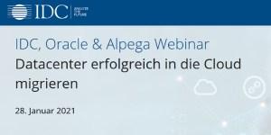 Datacenter erfolgreich in die Cloud migrieren - Webinar von IDC, Oracle & Alpega