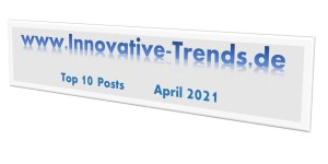 Top 10 Posts auf Innovative Trends im April 2021