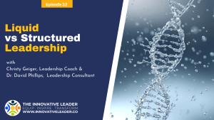 Liquid or Structured Leadaership
