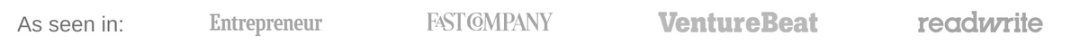 As seen in: Entrepreneur, Fast Company, VentureBeat, ReadWrite