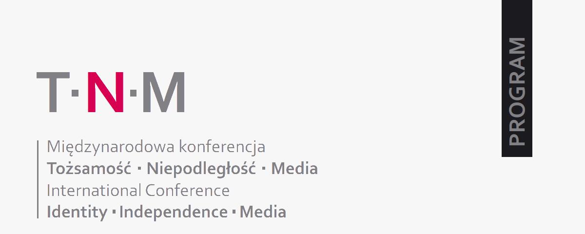 """Publikujemy program konferencji """"Tożsamość – Niepodległość – Media"""""""