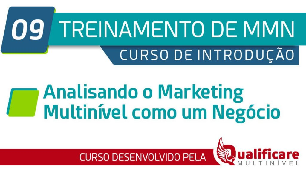Curso Introdução - 09 Analisando o Marketing Multinível como um Negócio
