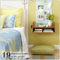 19 dicas para se usar no seu quarto!