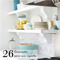 26 idéias para renovar sua cozinha