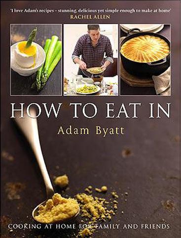 'How to eat in' by Adam Byatt