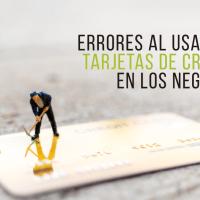 Errores al usar las tarjetas de crédito en los negocios