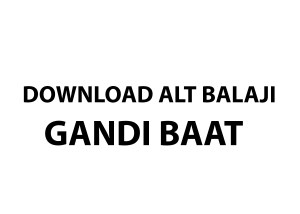 Download ALT Balaji Gandi Baat 1