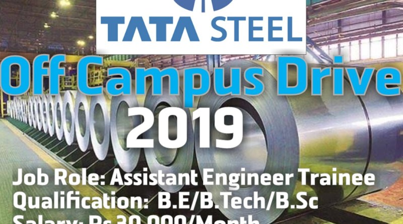 Tata Steel off campus drive 2019,2019 batch BE/Btech/Bsc for Assistant Engineer Trainee