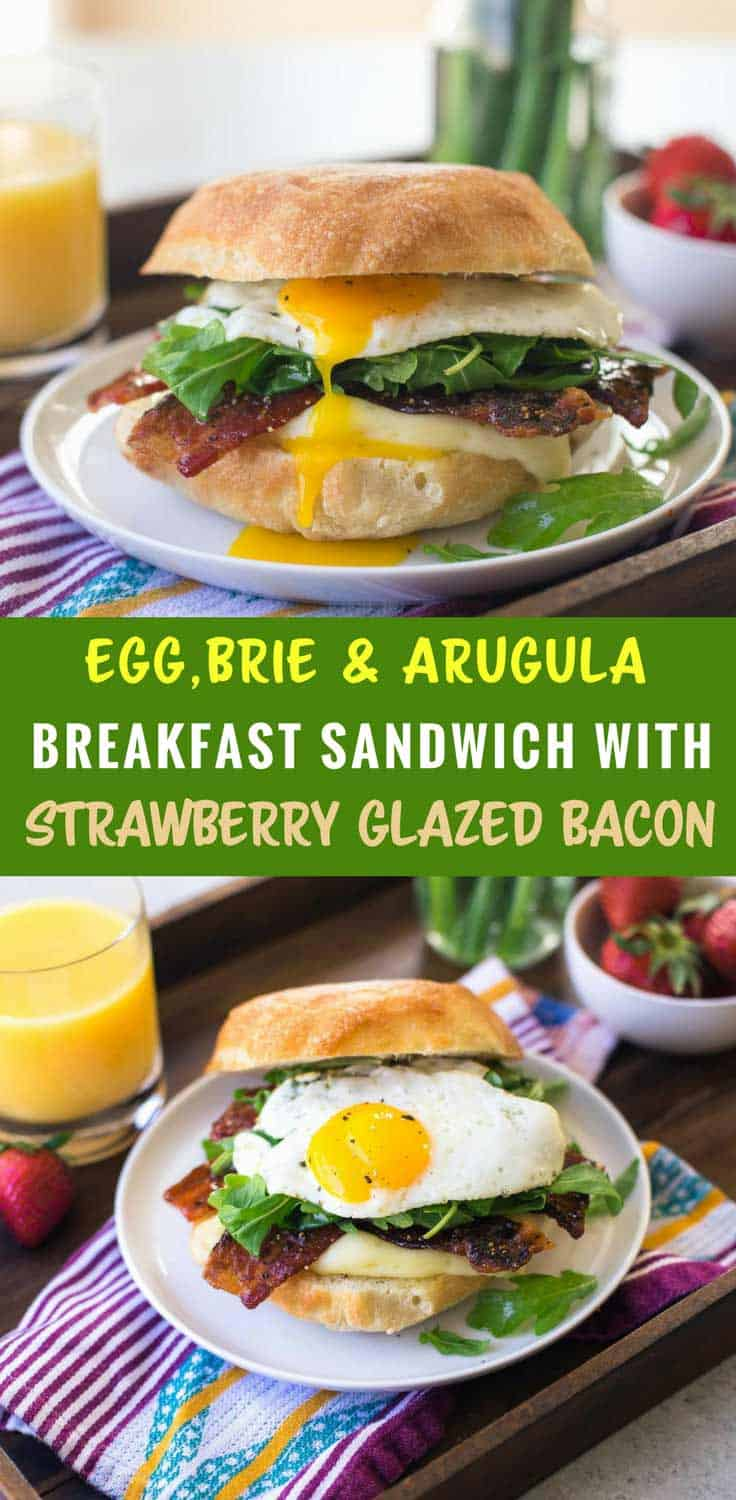 Egg, Brie and Arugula Breakfast Sandwich with Strawberry Glazed Bacon - Savory, indulgent and topped with oven-baked strawberry glazed bacon and a fried egg, this is no ordinary breakfast sandwich.